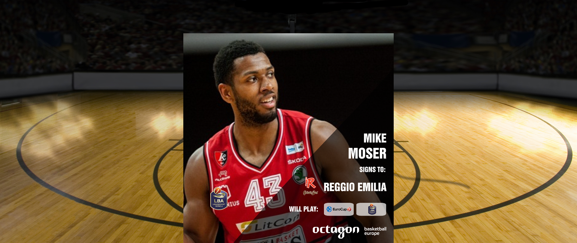 Mike Moser returns to Eurocup with Reggio Emilia